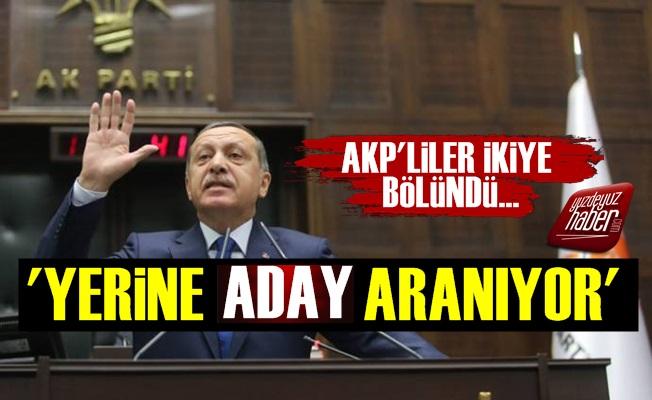 'Tayyip Erdoğan'ın Yerine Aday Aranıyor'