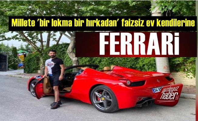 Millete Faizsiz Ev Satıp Ferrari'ye Biniyorlar!