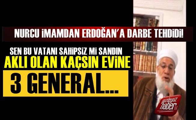 Nurcu İmam'dan Erdoğan'a Darbe Tehdidi!