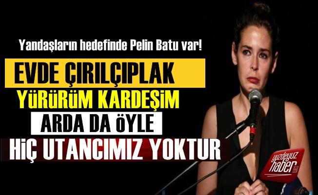 Yandaşlar Pelin Batu'yu Hedef Yaptı!