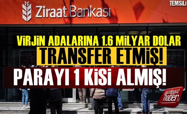 Ziraat Bankası 1.6 Milyar Doları Kime Gönderdi?