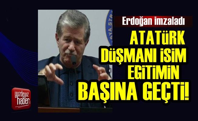 Atatürk Düşmanı İsim Eğitim Başına Atandı!