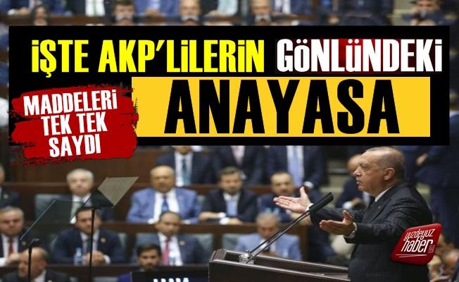 İşte AKP'lilerin Gönlündeki Anayasa!