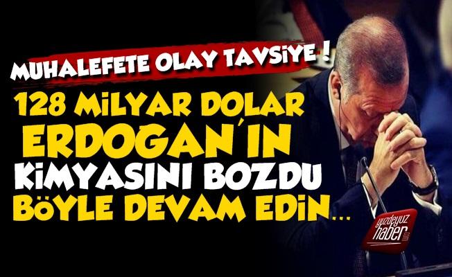 '128 Milyar Dolar Erdoğan'ın Kimyasını Bozdu'