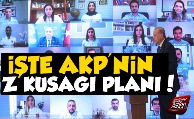 AKP'nin Z Kuşağı Planı Belli Oldu!