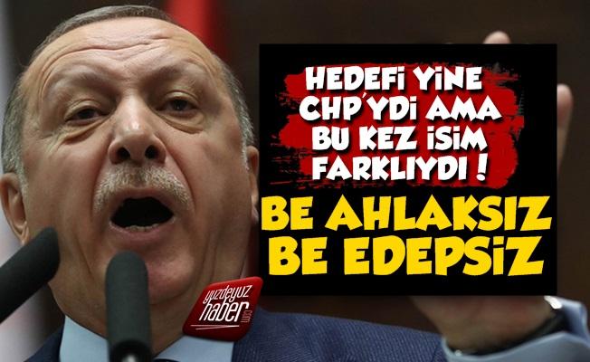 Erdoğan CHP'li O İsme Öfke Kustu
