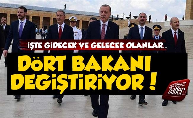 Erdoğan Dört Bakanı Değiştiyor...