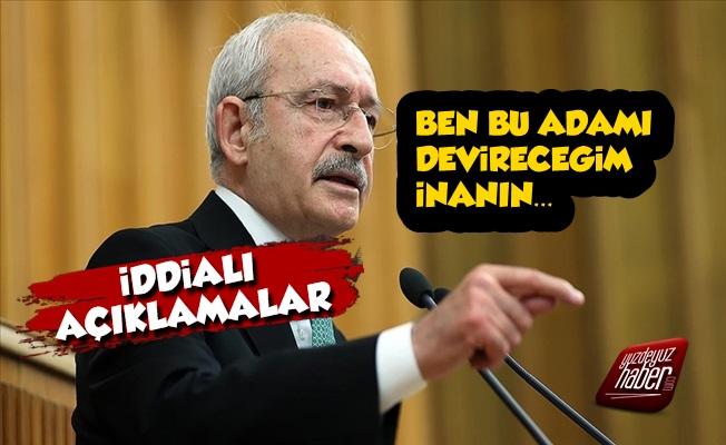 Kılıçdaroğlu: Ben Bu Adamı Devireceğim