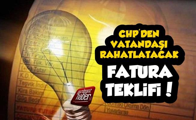 CHP'den Vatandaşı Rahatlatacak Fatura Teklifi