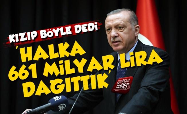 Erdoğan: Halka 661 Milyar Lira Dağıttık