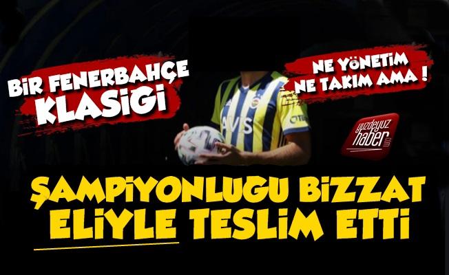Fenerbahçe Şampiyon Olmayı İstemedi