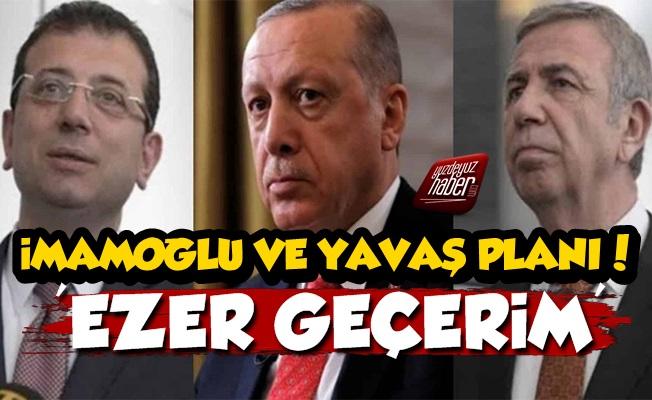 Erdoğan'ın İmamoğlu Ve Yavaş Planı Ortaya Çıktı
