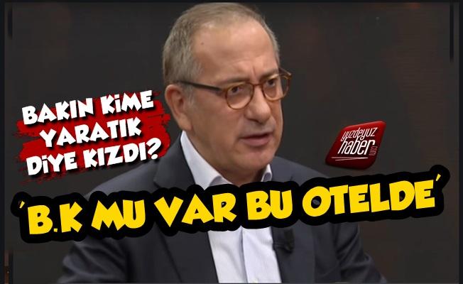 Fatih Altaylı: B.k mu Var Bu Otelde Herkes...