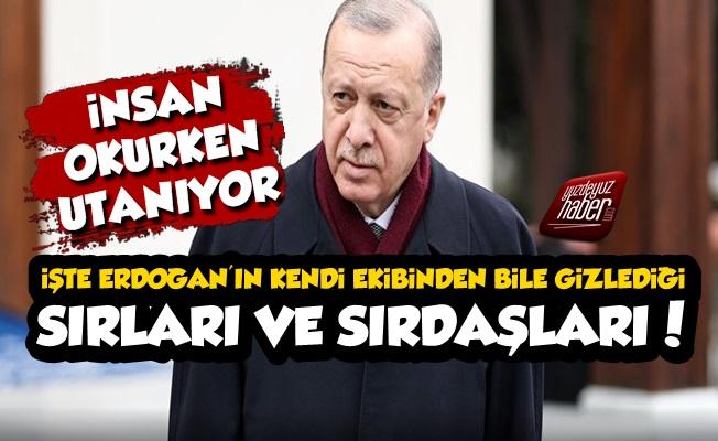 İşte Erdoğan'ın Sırları ve Sırdaşları