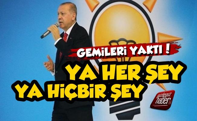 'Erdoğan Gemileri Yaktı, Ya Her Şey Ya Hiçbir Şey'