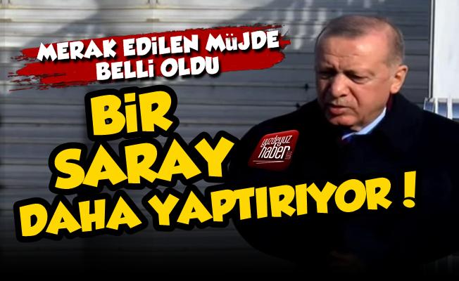 Erdoğan Yine Saray Müjdesi Verdi!