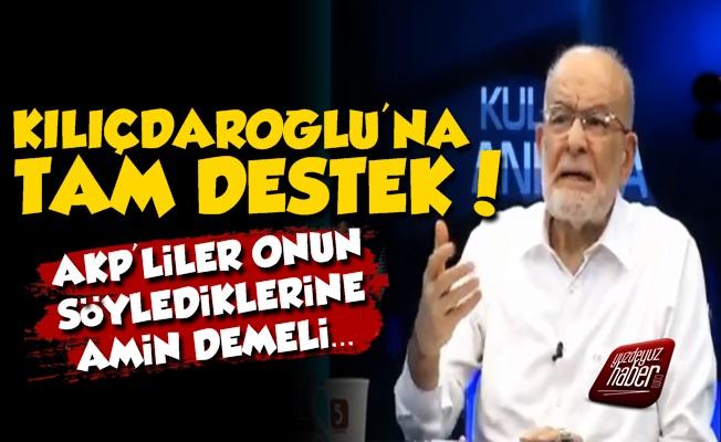 Karamollaoğlu'ndan Kılıçdaroğlu'na Tam Destek
