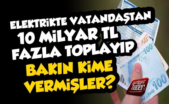 AKP Elektrikte 10 Milyar TL'yi Bakın Kime Vermiş?