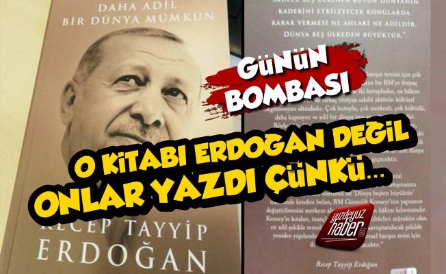 'Erdoğan'ın Kitabını Onlar Yazdı Çünkü...'