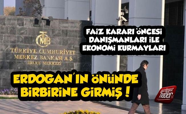 Faiz Kararı Öncesi Erdoğan'ın Önünde Tartışma