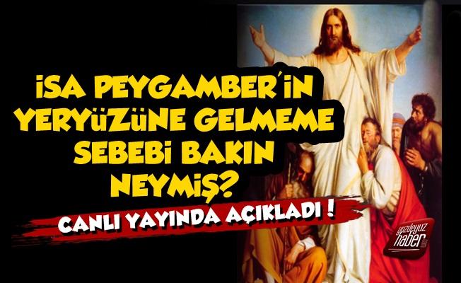 Hz. İsa Yeryüzüne Neden Gelmiyor?