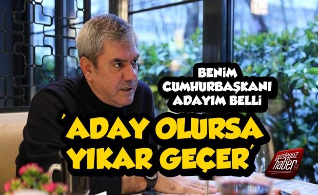Yılmaz Özdil: Aday Olursa Yıkar Geçer...