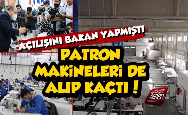 Bakanın Açtığı Fabrikanın Patronu Makineleri de Alıp Kaçtı