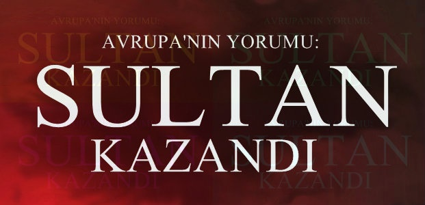 AVRUPA BASINI: SULTAN KAZANDI...