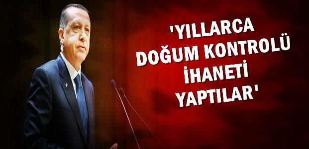 'DOĞUM KONTROLÜ BİR İHANETTİ'