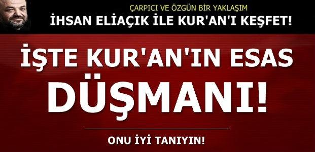 İŞTE KUR'AN'IN ASIL DÜŞMANI....