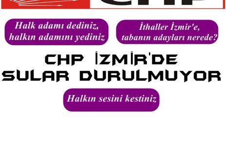 İZMİR ADAY LİSTESİNE TEPKİLER BÜYÜYOR