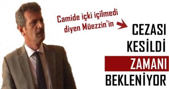 MÜEZZİN'İN CEZASINI KESTİLER!