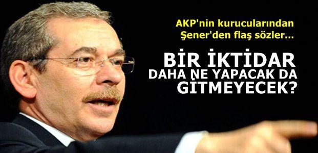 ŞENER, AKP'LİLERİ ÇOK KIZDIRACAK!