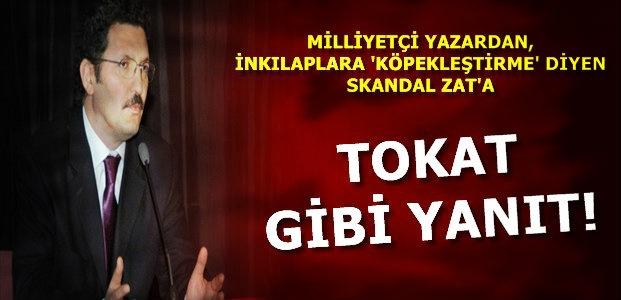 SKANDAL İSME TOKAT GİBİ YANIT!