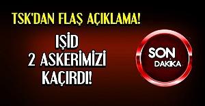 TSK'DAN FLAŞ AÇIKLAMA!