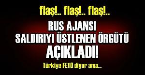 RUS AJANSI ÖRGÜTÜN İSMİNİ AÇIKLADI!..