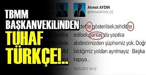 BAŞKANVEKİLİNDEN TUHAF TÜRKÇE!..