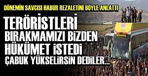 'TERÖRİSTLERİ HÜKÜMET SERBEST BIRAKTIRDI'