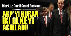 'AKP'Yİ ONLAR KURDU, BUGÜN DURUM ORTADA'