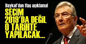 BAYKAL'DAN FLAŞ SEÇİM AÇIKLAMASI!