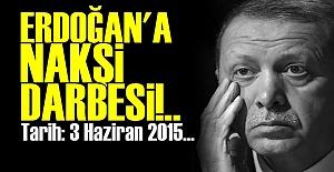 ERDOĞAN'A NAKŞİ DARBESİ!