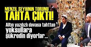 MENZİL'DE TORUN ALTIN TAHTA OTURDU!