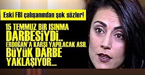 '15 TEMMUZ BİR ISINMA DARBESİYDİ, ASIL...'