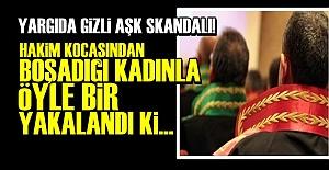 KADINI BOŞADI KENDİSİ AŞK YAŞADI!..