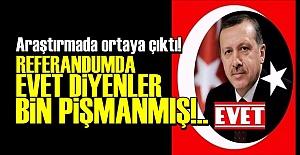 REFERANDUMDA EVET DİYENLER BİNPİŞMAN!..