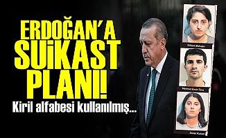 ERDOĞAN'A SUİKAST PLANI!
