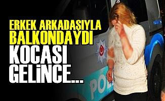 TAM O ANDA KOCASI GELİNCE...