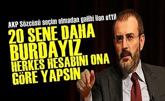 AKP'li Ünal: 20 Sene Daha Buradayız...