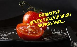 DOMATESE ŞEKER EKLEYİP BUNU YAPARSANIZ...