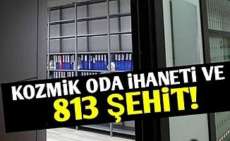 KOZMİK ODA İHANETI VE 813 ŞEHİT!